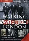 Walking Notorious London